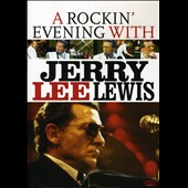 Jerry Lee Lewis: A Rockin' Evening with Jerry Lee Lewis