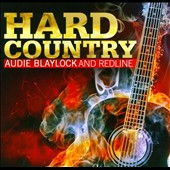 Redline/Audie Blaylock: Hard Country *