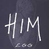 HiM (Experimental Rock): Egg