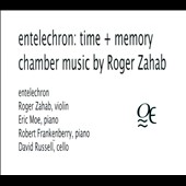 Entelechron: Time + Memory - Chamber Music of Roger Zahab