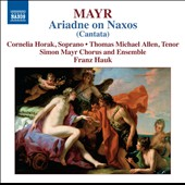 Simon Mayr: Ariadne on Naxos, cantata / Cornelia Horak, Thomas Michael Allen