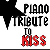 The Piano Tribute Players: Piano Tribute to Kiss