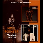 Noel Pointer: Phantazia/Hold On *