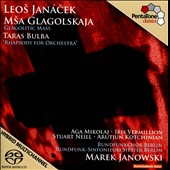 Leos Janacek: Glagolitic Mass; Taras Bulba / Aga Mikolaj; Iris Vermillion; Stuart Neill; Arutjun Kotchinian. Janowski