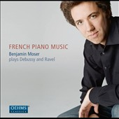 French Piano Music - Debussy: Estampes; Children's Corner; Ravel: Jeux d'eau; Gaspard de la Nuit / / Benjamin Moser, piano