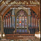 A Cathedral's Voice, Organ of the Cathedral of St. John Berchmans - Bach, Byrd & Schumann / Jonathan Ryan, organ
