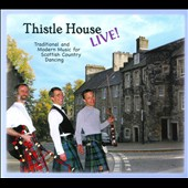 Thistle House: Live!: Traditional And Mofern Music For Scottish Country Dancing [Digipak]