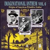 Various Artists: Imaginational Anthem, Vol. 6: Origins of American Primitive Guitar [Digipak]