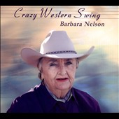 Barbara Nelson: Crazy Western Swing [Digipak]