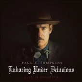 Paul F. Tompkins: Laboring Under Delusions: Live in Brooklyn [Digipak]