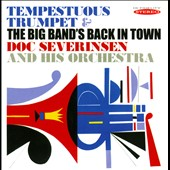 Doc Severinsen/Doc Severinsen & His Orchestra: Tempestuous Trumpet/The Big Band's Back in Town