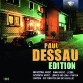 Paul Dessau (1894-1979) - The Edition: Orchestral works, piano pieces, songs and stage works  [12 CDs]