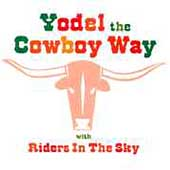 Riders in the Sky: Yodel the Cowboy Way