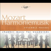 Mozart: Harmoniemusik, chamber music for woodwinds / Ensemble Prisma