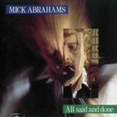 Mick Abrahams: All Said And Done