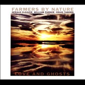 Farmers by Nature: Love and Ghosts [Digipak]