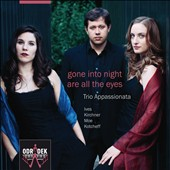 Gone Into the Night': American Piano Trios, by Ives Kirchner, Moe & Kotcheff / Trio Appassionata