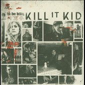 Kill It Kid: You Owe Nothing