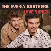 The Everly Brothers: Love Songs [Slipcase]