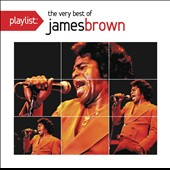 James Brown: Playlist: The Very Best of James Brown *