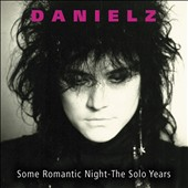 Danielz: Some Romantic Night-The Solo Years [5/4]