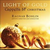 Light of Gold: Cappella SF Christmas - Traditional carols & songs for Christmas / Ragnar Bohlin