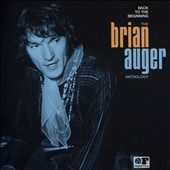 Brian Auger: Back to the Beginning: The Brian Auger Anthology