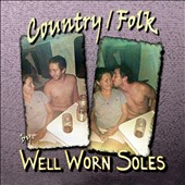 Well Worn Soles: Country/Folk
