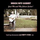 Bruce Rits Gilbert: Just Me and My Gibson Guitar