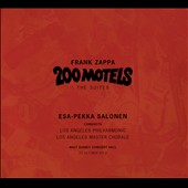 Frank Zappa: 200 Motels, The Suites / Los Angeles PO & Master Chorale, Salonen