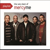 MercyMe: Playlist: The Very Best of Mercyme