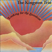 The Kingston Trio: Looking for the Sunshine