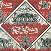 Flowering Inferno/Quantic: 1000 Watts [6/17] *