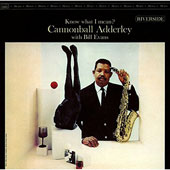 Bill Evans (Piano)/Cannonball Adderley: Know What I Mean?