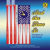 And the Time Is: The Music of Jack Stamp / Vanderbilt Wind Symphony, Chorale & Symphonic Choir; Soltis String Quartet