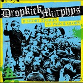 Dropkick Murphys: 11 Short Stories of Pain & Glory [1/6] *