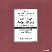 The Art of Robert Bloom - Bach Aria Group Vol 1