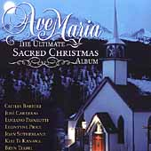 Ave Maria - The Ultimate Sacred Christmas Album