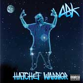 ABK/Anybody Killa: Hatchet Warrior [PA]