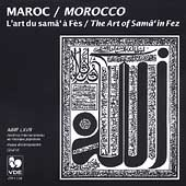 Ahl-Fas Orchestra: Morocco: The Art of Sama in Fez