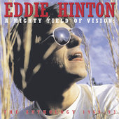 Eddie Hinton: The Anthology 1969-1993: A Mighty Field of Vision