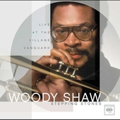 Woody Shaw: Stepping Stones: Live at the Village Vanguard [Bonus Tracks]