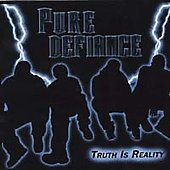 Pure Defiance: Truth Is Reality