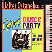 Walter Ostanek: Centennial Dance Party