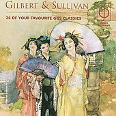 Gilbert & Sullivan - 26 of your favorite G&S classics