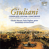 Giuliani: Complete Guitar Concertos / Maccari, Pugliese