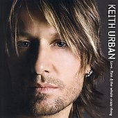 Keith Urban: Love, Pain & the Whole Crazy Thing