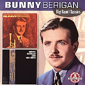 Bunny Berigan: Bunny/Bunny Berigan and His Boys [Remaster]