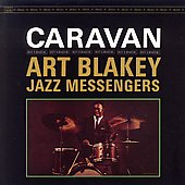 Art Blakey/Art Blakey & the Jazz Messengers: Caravan [Keepnews Collection]