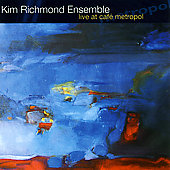 Kim Richmond: Live at Cafe Metropol *